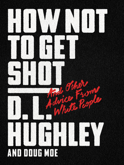 How Not to Get Shot - And Other Advice From White People - cover