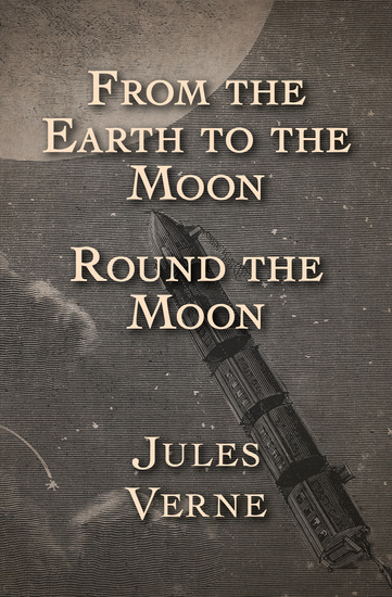 From the Earth to the Moon and Round the Moon - cover