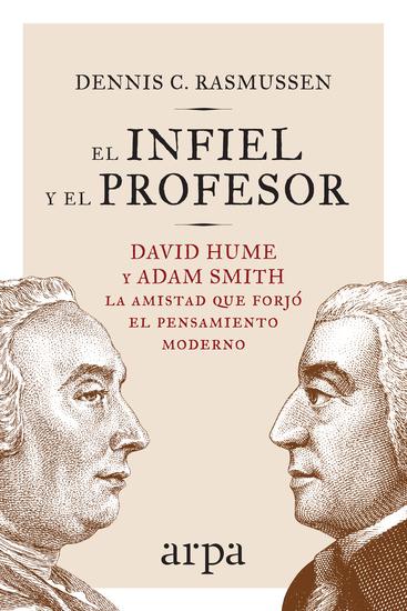 El infiel y el profesor - La historia de la amistad entre dos gigantes que transformaron el pensamiento moderno - cover