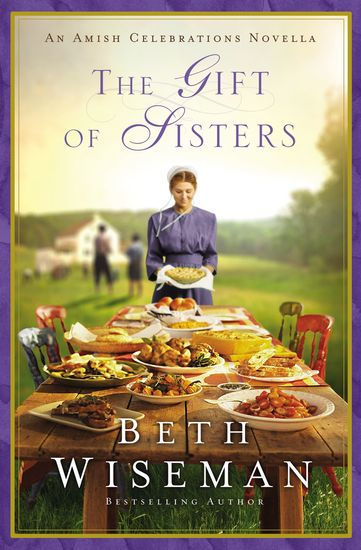 The Gift of Sisters - An Amish Celebrations Novella - cover
