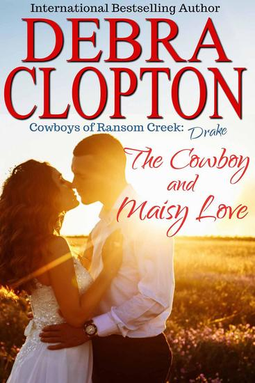 Drake: The Cowboy and Maisy Love - Cowboys of Ransom Creek #6 - cover