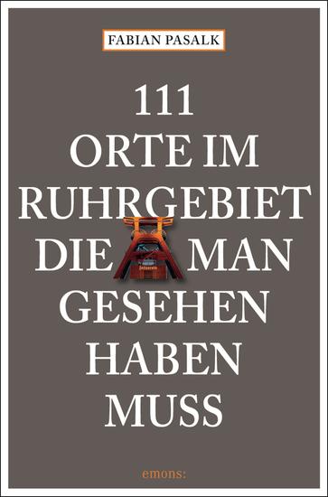 111 Orte im Ruhrgebiet die man gesehen haben muß Band 1 - cover