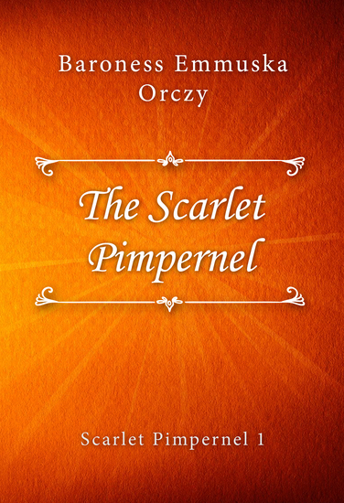 The Scarlet Pimpernel (Scarlet Pimpernel #1) - cover