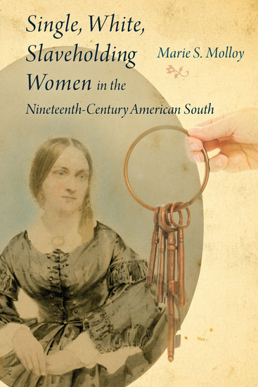 Single White Slaveholding Women in the Nineteenth-Century American South - cover