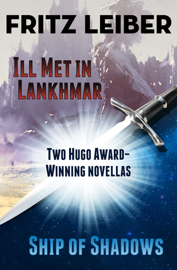 Ill Met in Lankhmar and Ship of Shadows - Two Novellas - cover