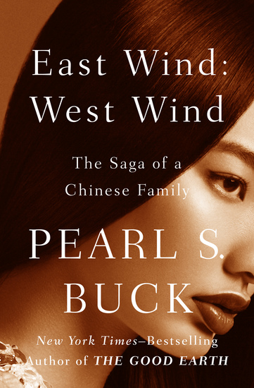 East Wind: West Wind - The Saga of a Chinese Family - cover