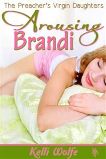 Arousing Brandi (Preacher's Virgin Daughters #3) - cover