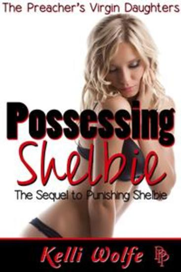 Possessing Shelbie (Preacher's Virgin Daughters #10) - cover