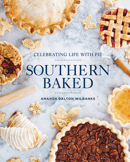 Southern Baked - Celebrating Life with Pie - cover