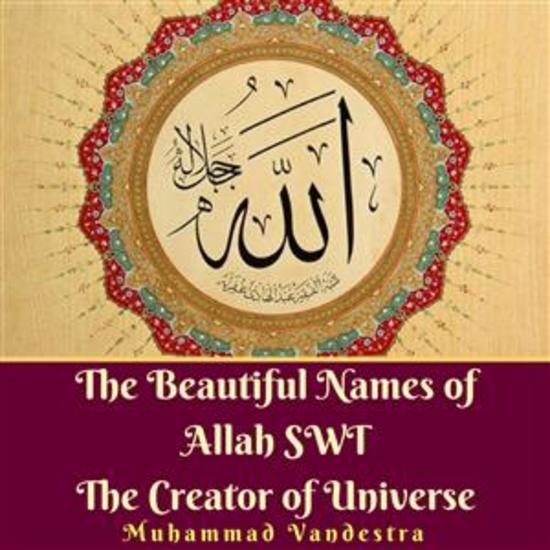 The Beautiful Names of Allah SWT The Creator of Universe - cover