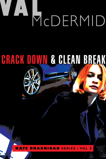 Crack Down and Clean Break - Kate Brannigan Mysteries #3 and #4 - cover