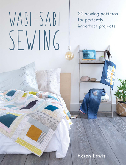 Wabi-Sabi Sewing - 20 Sewing Patterns for Perfectly Imperfect Projects - cover