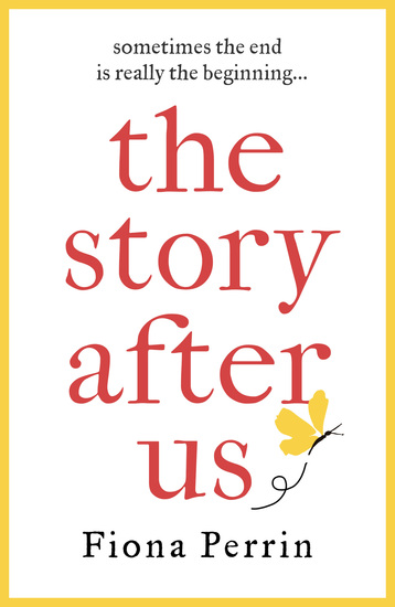 The Story After Us - A heartwarming tale of life and love for modern women everywhere - cover