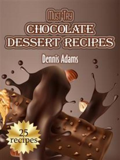 Must-Try Chocolate Dessert Recipes - cover