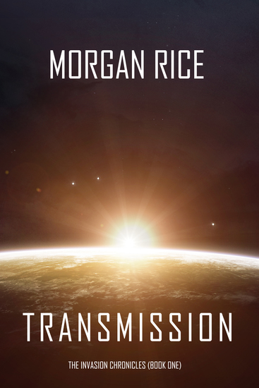 Transmission (The Invasion Chronicles—Book One): A Science Fiction Thriller - cover