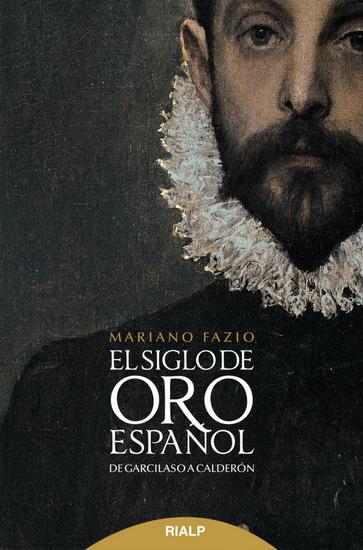 El siglo de oro español - De Garcilaso a Calerdón - cover