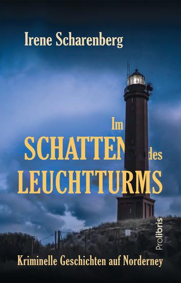 Im Schatten des Leuchtturms - Kriminelle Geschichten auf Norderney - cover