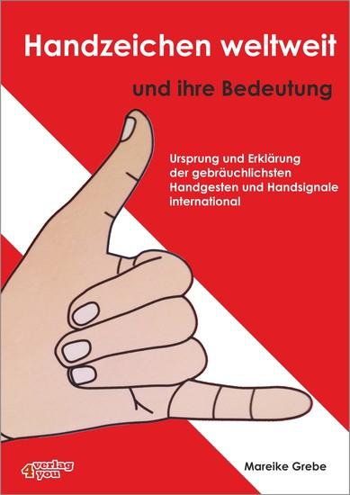 Handzeichen weltweit und ihre Bedeutung - Ursprung und Erklärung der gebräuchlichsten Handsignale und Handgesten international - cover