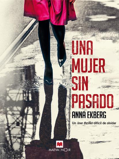 Una mujer sin pasado - Un love thriller difícil de olvidar - cover