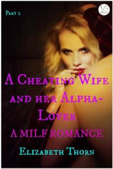 A Cheating Wife and her Alpha-Lover Part 2 A MILF Romance - cover