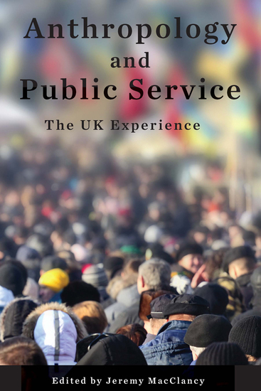 Anthropology and Public Service - The UK Experience - cover