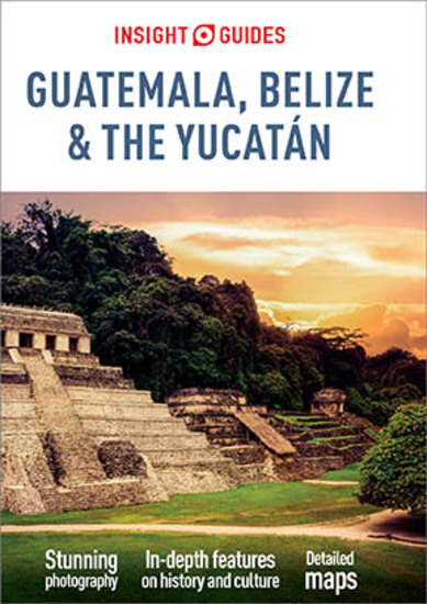 Insight Guides Guatemala Belize and Yucatan (Travel Guide eBook) - cover