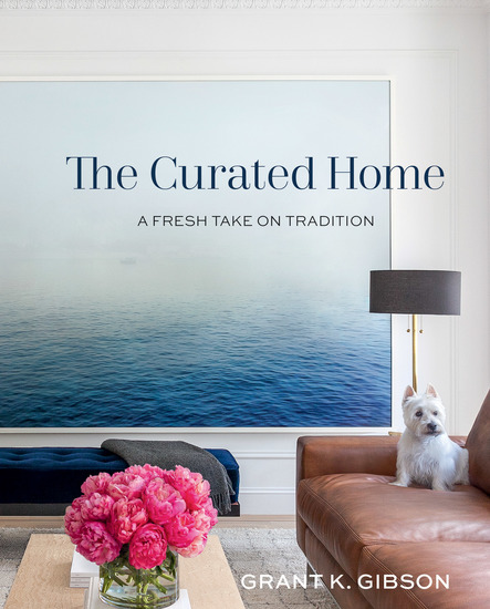 The Curated Home - A Fresh Take on Tradition - cover