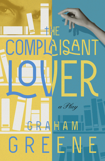 The Complaisant Lover - A Play - cover