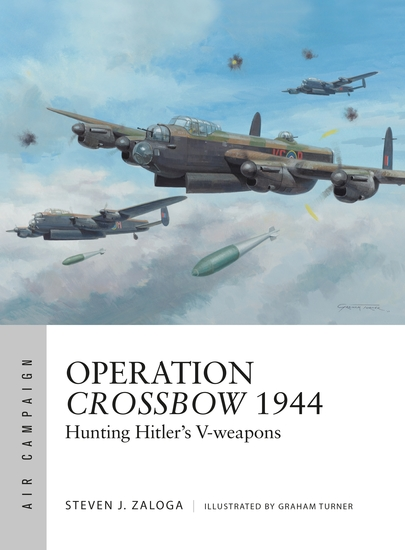 Operation Crossbow 1944 - Hunting Hitler's V-weapons - cover