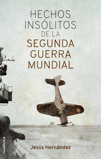 Hechos insólitos de la II Guerra Mundial - cover