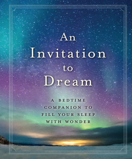 An Invitation to Dream - A Bedtime Companion to Fill Your Sleep with Wonder - cover