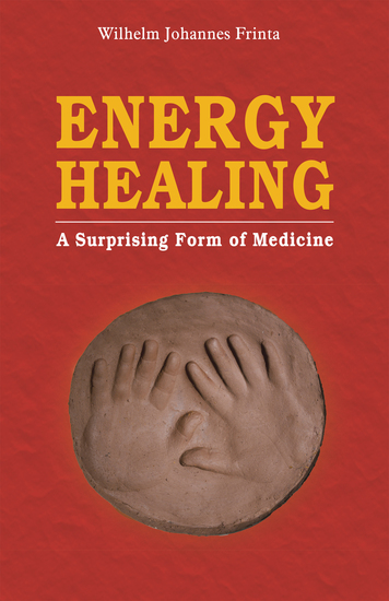 Energy Healing - A Surprising Form of Medicine - cover