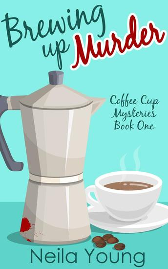 Brewing Up Murder - Coffee Cup Mysteries #1 - cover