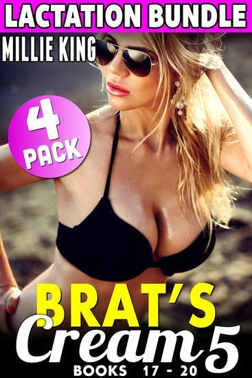Brat's Cream 5 - Lactation Bundle - Books 17 - 20 (Hucow Erotica Milking Erotica BDSM Lactation Erotica Adult Nursing Erotica Breast Feeding Erotica Age Gap Erotica) - cover