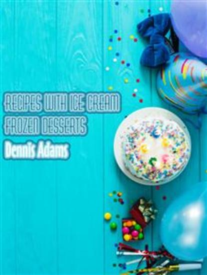 Recipes With Ice-Cream - Frozen Desserts - cover