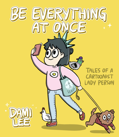 Be Everything at Once - Tales of a Cartoonist Lady Person - cover