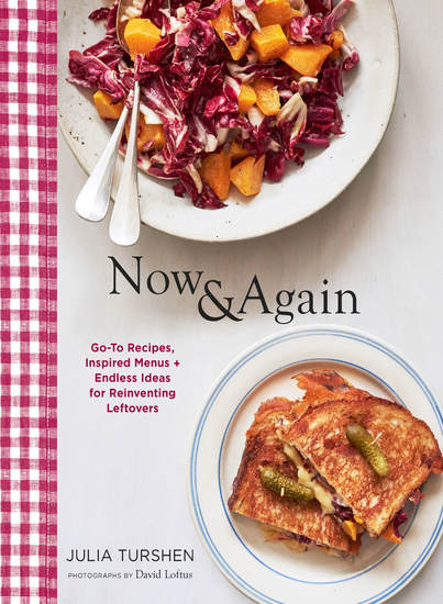Now & Again - Go-To Recipes Inspired Menus + Endless Ideas for Reinventing Leftovers - cover
