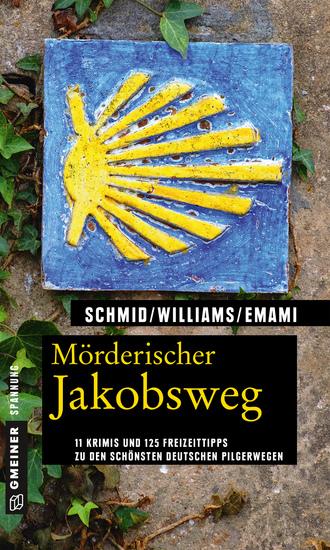 Mörderischer Jakobsweg - 11 Krimis und 125 Freizeittipps zu den schönsten deutschen Pilgerwegen - cover