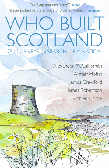 Who Built Scotland - 25 Journeys In Search Of A Nation - cover