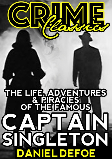 The Life Adventures & Piracies Of The Famous Captain Singleton - cover