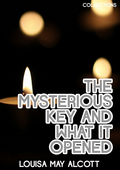 The Mysterious Key And What It Opened - cover