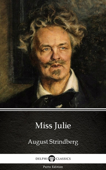 Miss Julie by August Strindberg - Delphi Classics - cover