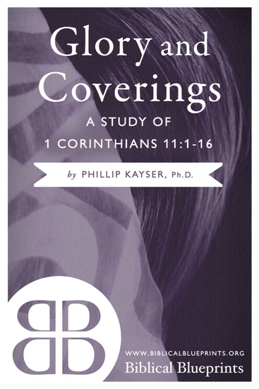 Glory and Coverings - A Study of 1 Corinthians 11:1-16 - cover