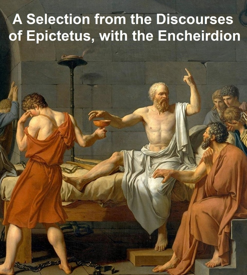 A Selection from the Discourses of Epictetus with the Encheiridion - cover