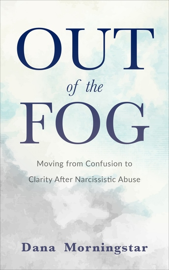 Out of the Fog - Moving from Confusion to Clarity After Narcissistic Abuse - cover