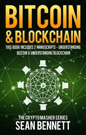 Bitcoin & Blockchain - 2 Manuscripts - Understanding Bitcoin & Understanding Bitcoin - cover