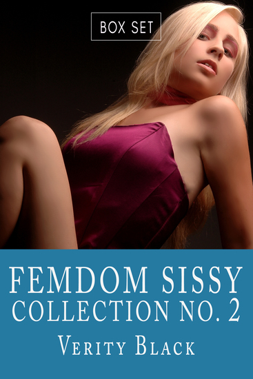 Femdom Sissy Collection Number 2 - (Forced Feminization Boxed Set) - cover