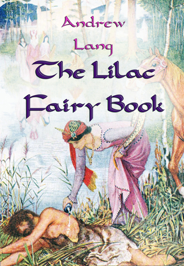 The Lilac Fairy Book - [Illustrated Edition] - cover