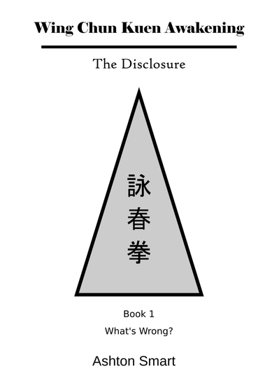 Wing Chun Kuen Awakening - The Disclosure - cover