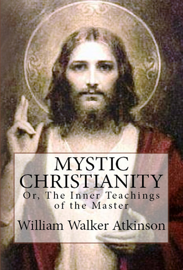 "Mystic Christianity - ""Or The Inner Teachings of the Master"" - cover"